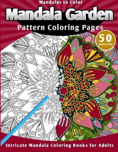 Mandalas To Color Mandala Garden Pattern Coloring Readers Lunar Glow
