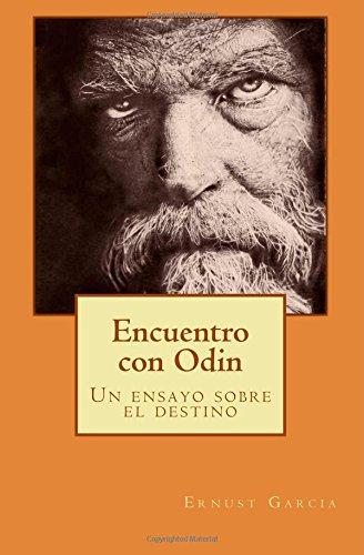 9781508544746: Encuentro con Odin: Un ensayo sobre el destino (Biblioteca de estudios odinistas) (Volume 1) (Spanish Edition)