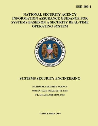 9781508545705: National Security Agency Information Assurance Guidance for Systems Based on a Security Real-Time Operating System: Systems Security Engineering