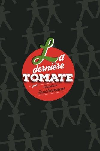 9781508548478: La dernière tomate