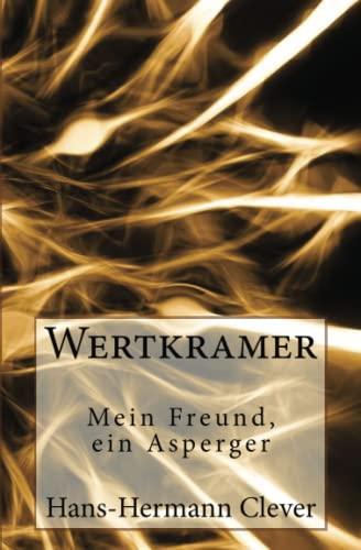 9781508550013: Wertkramer: Mein Freund, ein Asperger (German Edition)