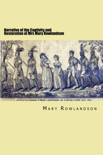 9781508550471: Narrative of the Captivity and Restoration of Mrs Mary Rowlandson