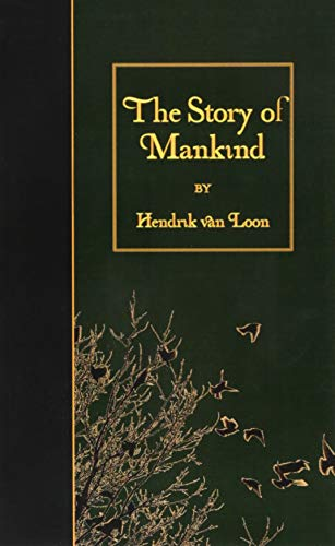 The Story of Mankind: van Loon, Hendrik Willem