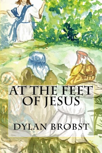 9781508551454: At The Feet Of Jesus: An applicable study guide based on the Sermon on the Mount to influence spiritual growth as disciples of Jesus Christ.