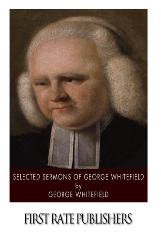 9781508552925: Selected Sermons of George Whitefield