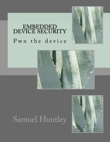 9781508553304: Embedded Device Security: Pwn the device