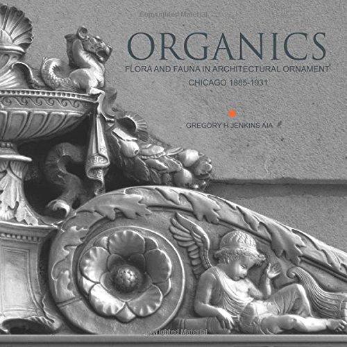 9781508554318: Organics: Flora and Fauna in Architectural Ornament | Chicago | 1885-1931