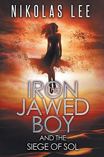 9781508554899: The Iron-Jawed Boy and the Siege of Sol (The Sky Guardian Chronicles) (Volume 3)