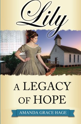 Lily: A Legacy of Hope (Volume 2): Amanda Grace Hage