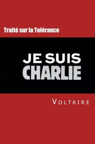 Traité sur la Tolérance: A l'occasion de: Voltaire