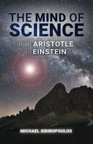 The Mind of Science: From Aristotle to Einstein: Sidiropoulos, Michael