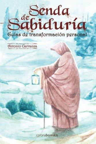 Senda de Sabiduria: Guias de Transformacion Personal: Carranza, Antonio
