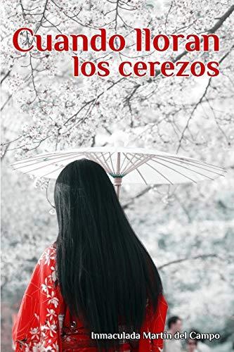 9781508562368: Cuando Lloran los Cerezos