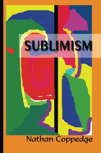 9781508564188: Sublimism: Sublimist Art, Architecture, Morality, and Poetry