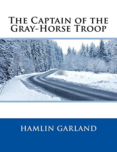 9781508564256: The Captain of the Gray-Horse Troop