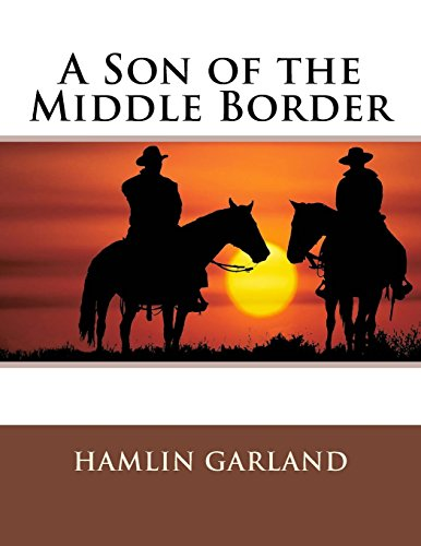 9781508565826: A Son of the Middle Border