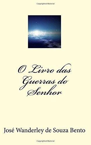 9781508566304: O Livro das Guerras do Senhor - Volume 1 - As Origens: As Origens (Portuguese Edition)