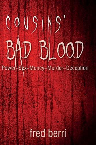 Cousins' Bad Blood: Power-Sex-Money-Murder-Deception: fred berri