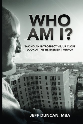9781508567394: Who Am I?: Taking an Introspective, Up Close Look at the Retirement Mirror
