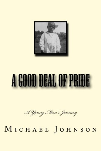 9781508568551: A Good Deal of Pride (The Early Years) (Volume 1)