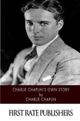 9781508569077: Charlie Chaplin's Own Story