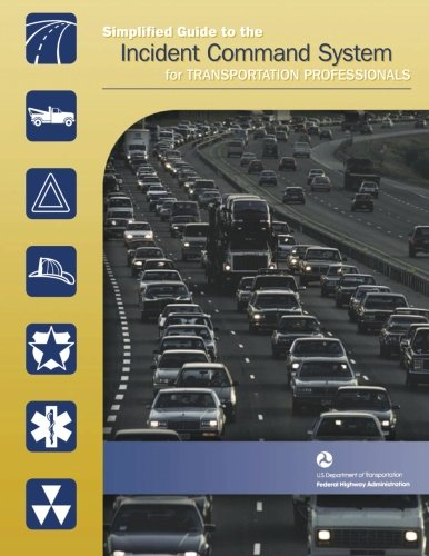 Simplified Guide to the Incident Command System: Transportation, U. S.