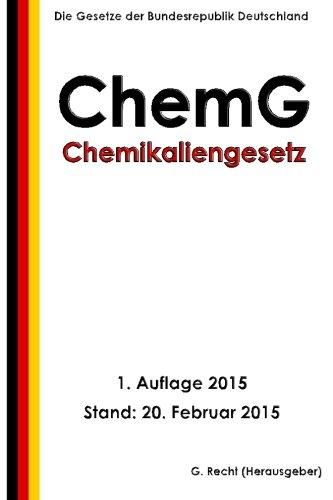 9781508569800: Chemikaliengesetz - ChemG (German Edition)