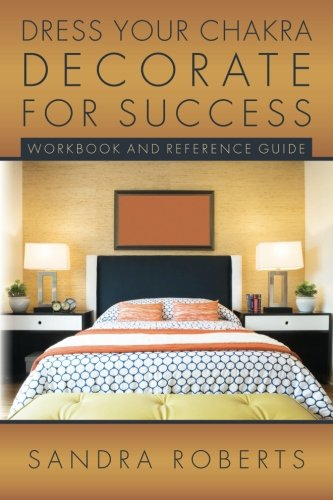 9781508571957: Dress your Chakra Decorate for Success: Workbook and Reference Guide