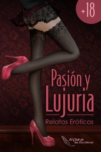 Pasià n y Lujuria (Spanish Edition): El Club de