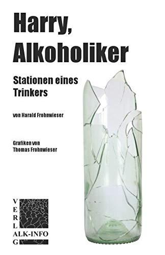9781508575863: Harry, Alkoholiker: Stationen eines Trinkers (German Edition)