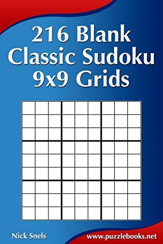 9781508576228: 216 Blank Classic Sudoku 9x9 Grids (Blank Sudoku Grids)