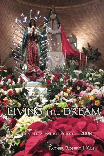 9781508576723: Living the Dream: Journal of a Parish Priest - 2008
