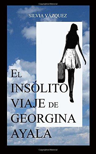 9781508576990: El Insolito Viaje de Georgina Ayala (Spanish Edition)