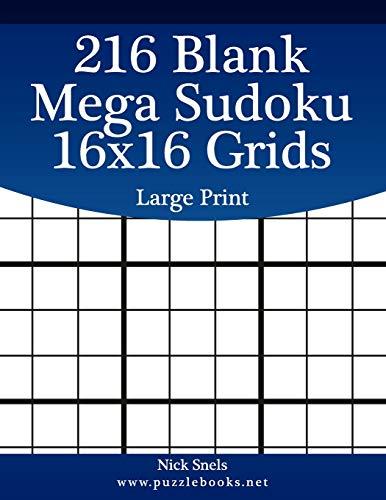 9781508577539: 216 Blank Mega Sudoku 16x16 Grids Large Print