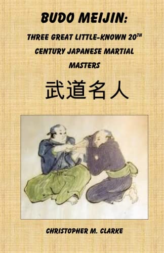 9781508580089: Budo Meijin: Three Great Little-known 20th Century Japanese Martial Masters