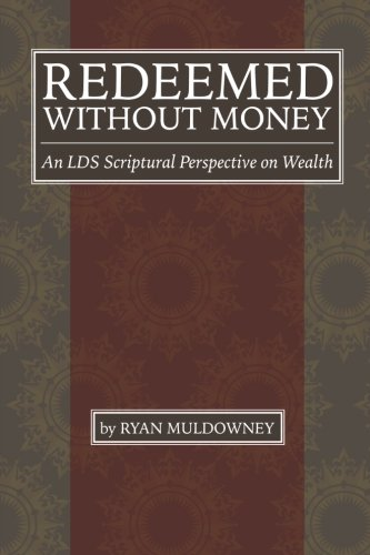9781508582564: Redeemed Without Money: An LDS Scriptural Perspective on Wealth