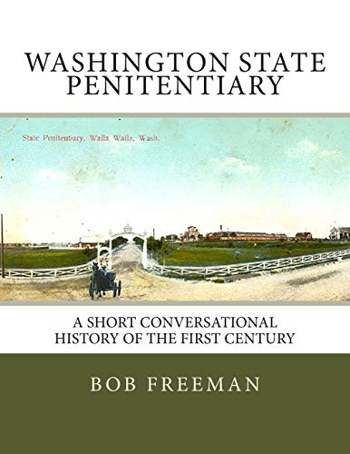 9781508583233: Washington State Penitentiary: A Short Conversational History of the First Century