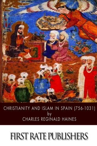 9781508583387: Christianity and Islam in Spain (756-1031)