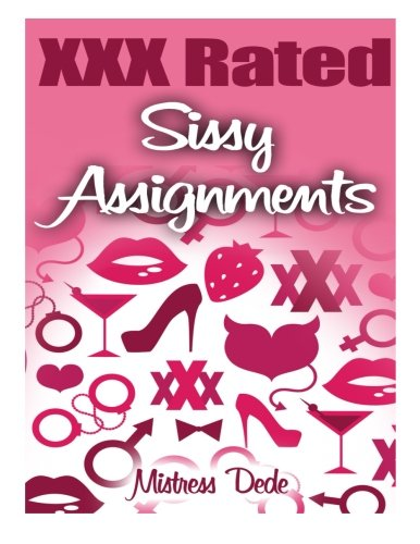 XXX Rated Sissy Assignments (Paperback): Mistress Dede