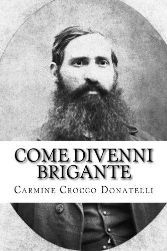 9781508585534: Come divenni brigante: Autobiografia di Carmine Cocco Donatelli