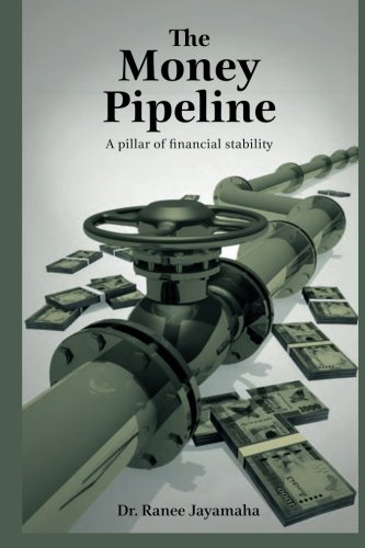 9781508588115: The Money Pipeline: A Pillar of Financial Stability
