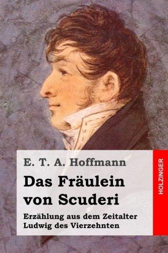 9781508588252: Das Fräulein von Scuderi: Erzählung aus dem Zeitalter Ludwig des Vierzehnten