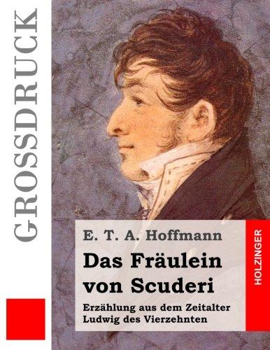 9781508588283: Das Fräulein von Scuderi (Großdruck): Erzählung aus dem Zeitalter Ludwig des Vierzehnten