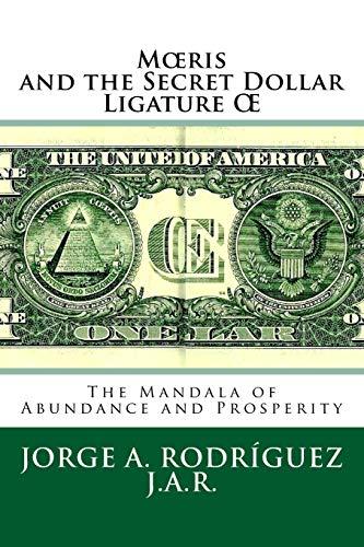 9781508588573: Mœris and the Secret Dollar Ligature Œ: The Mandala of Abundance and Prosperity is included