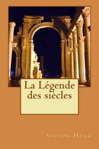 9781508589358: La Légende des siècles (French Edition)