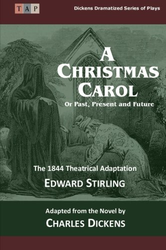 9781508590910: The Christmas Carol: Or Past, Present and Future: The 1844 Theatrical Adaptation (Dickens Dramatized Series of Plays)