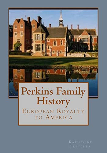 9781508590965: Perkins Family History: European Royalty to America