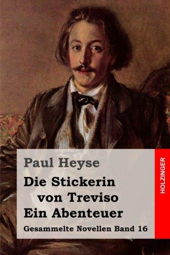 9781508592518: Die Stickerin von Treviso / Ein Abenteuer: Volume 16 (Gesammelte Novellen )