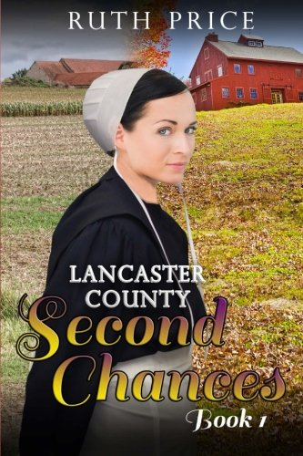 9781508592556: Lancaster County Second Chances Book 1
