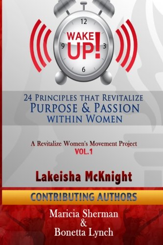 9781508593324: WAKE Up! 24 Principles that Revitalize Purpose & Passion Within Women (Volume 1)